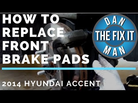 2014 HYUNDAI ACCENT - HOW TO REPLACE FRONT BRAKE PADS - DIY