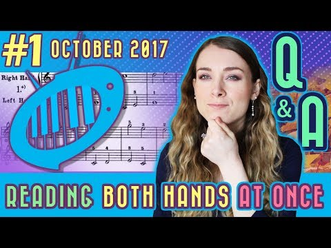 Piano Q&A: How do I read both hands at the same time?