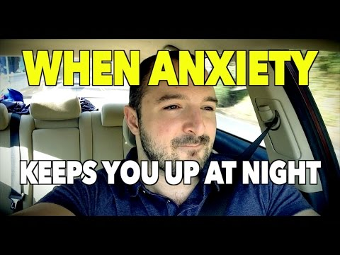 When Anxiety Keeps You Up at Night