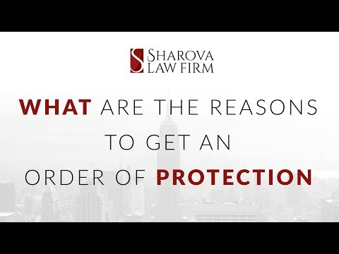 What are the reasons to get an order of protection?