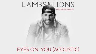 Chase Rice - Eyes On You (Acoustic) [Official Audio]