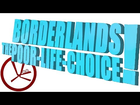 Borderlands The Poor-Life-Choice! Part 3 - I Don't Know Where We're Doing
