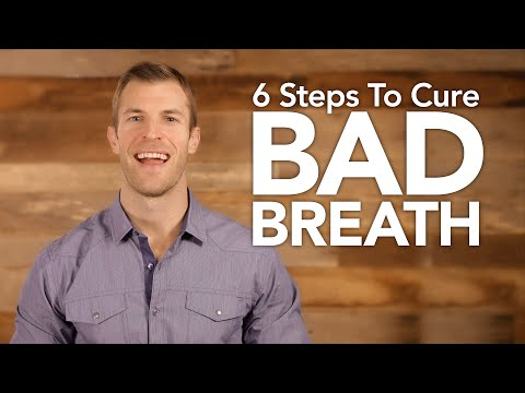 6 Steps to Get Rid of Bad Breath Naturally