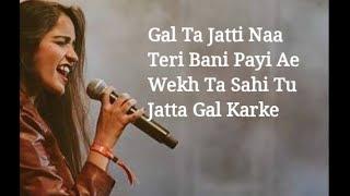 (Lyrics): Gal Karke - Asees Kaur | Siddharth Nigam | Anushka Sen