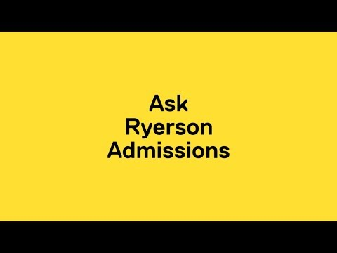 Ask Ryerson Admissions: Advice for Applicants