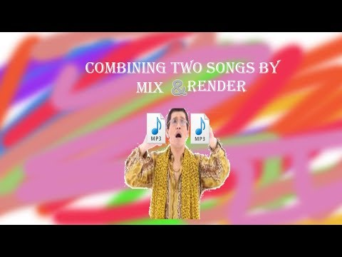 Combining Two songs by Mix & Render (Audacity)
