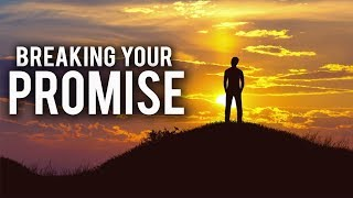 THOSE WHO BREAK THEIR PROMISE (Powerful)
