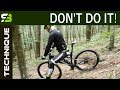 Never Ride Down The Hill In This Way! How To Ride Steep Descents. MTB Technique.