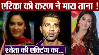 Karan Singh Grover compares Erica Fernandes aka Prena with Shweta Tiwari   FilmiBeat