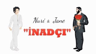 Nuri Serinlendirici & Jane - İNADÇI (INADCI)