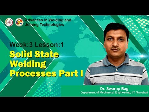 Week-3 Lesson-1 Solid State Welding Processes Part I
