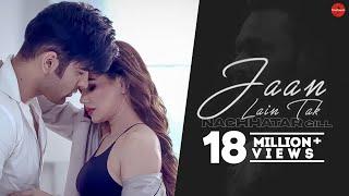 Jaan Lain Tak (Official Video)   Nachhatar Gill   VRakx   New Punjabi Songs 2018   Finetouch Music
