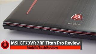 MSI GT73VR Titan Pro Review