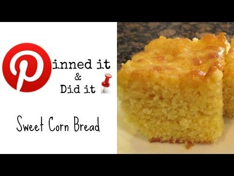 Sweet Corn Bread ~ Pinned It & Did It