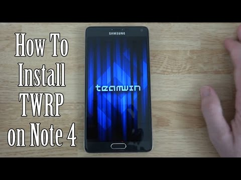 How To Flash TWRP Custom Recovery on your Galaxy Note 4!