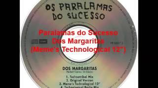 Paralamas do Sucesso - Dos Margaritas (Meme's Technological 12')