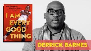 Derrick Barnes | I Am Every Good Thing