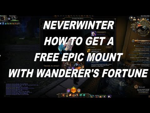 Neverwinter How To Get A Free Epic Mount With Wanderer's Fortune 2018 PC, PS4, XBOX