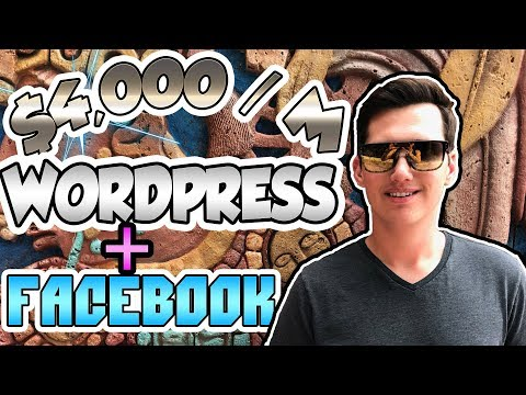 How To Make $4000 A MONTH With [WordPress & Facebook]