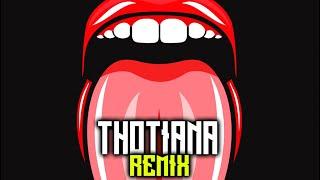 Thotiana Remix
