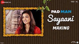 Sayaani - Making | Padman | Akshay Kumar, Radhika Apte & Sonam Kapoor | Amit Trivedi