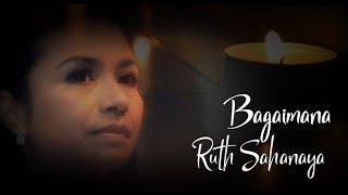 Ruth Sahanaya - Bagaimana