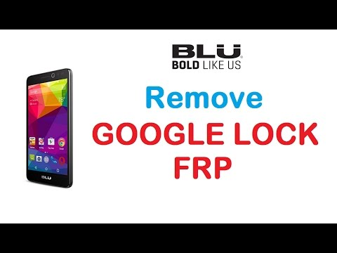BLU - Remove Google Account Protection / FRP - Done in March 2017