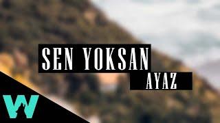 Ayaz Erdoğan - Sen Yoksan