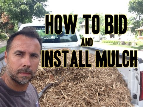 How to Bid, Charge, Estimate  and Install Mulch