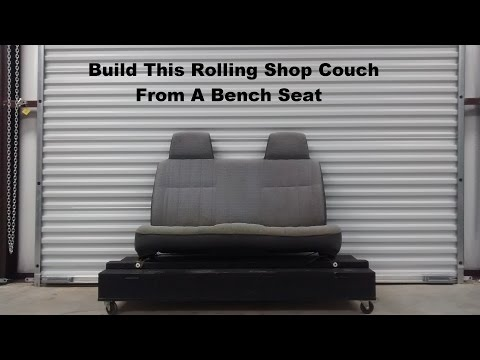 Let's Build - Rolling Shop Couch From A Truck Seat