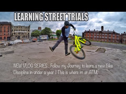 Street Trials | I'm learning a new Discipline | Follow my Journey