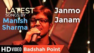 Janmo Janam | Ghost | Manish sharma | Cover Song | Badshah Point | 2019