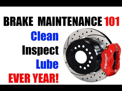 BRAKES: inspect, clean, lube EVERY YEAR!