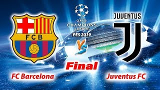 PES 2019 ● Barcelona vs Juventus ● FINAL UEFA Champions League ● Gameplay PC