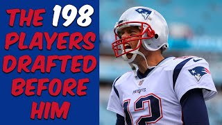 Who Were The 198 Players Drafted Before Tom Brady? Where Are They Now?
