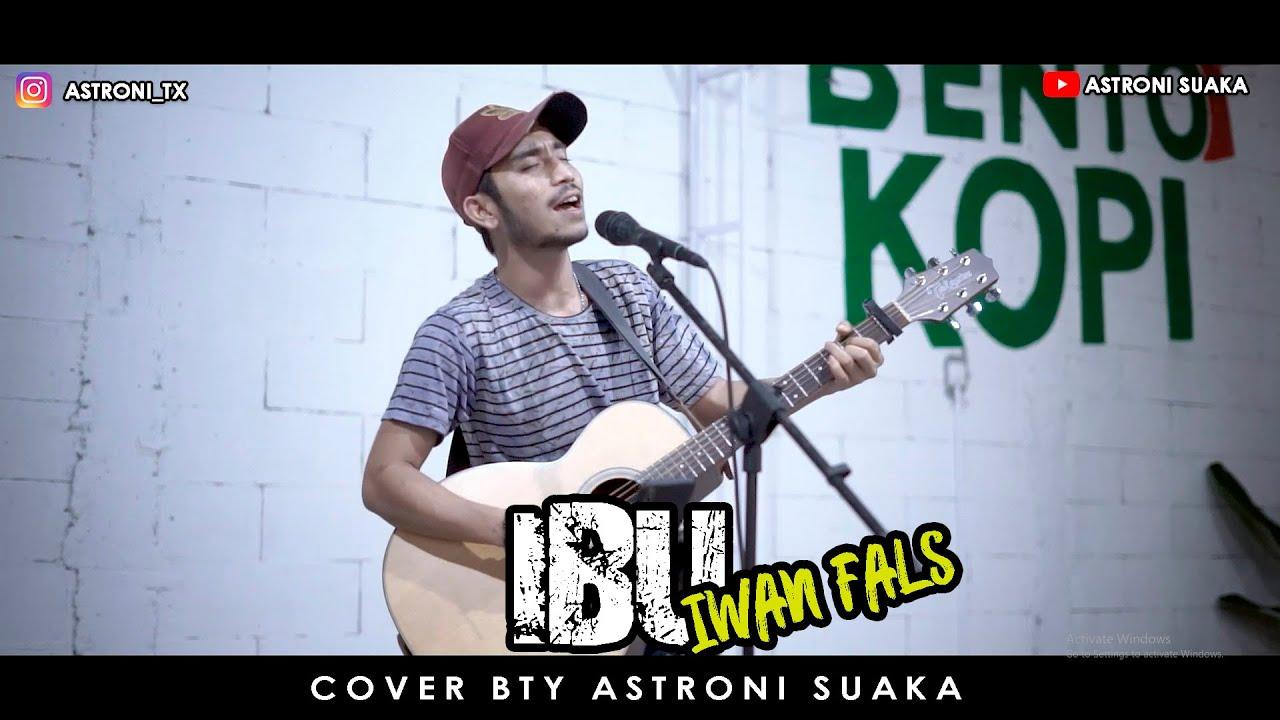 IBU - IWAN FALS (LIRIK) COVER BY ASTRONI SUAKA