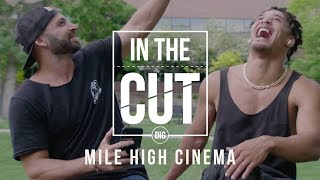 IN THE CUT - MILE HIGH CINEMA - DIG BMX