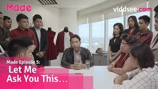 Made Episode 5/5: Let Me Ask You This… // Viddsee.com