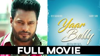 YAAR BELLY ( Full Film ) - Dev Kharoud | Sabby Suri | Latest Punjabi Film 2020 | New Punjabi Movie