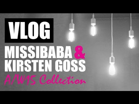 VLOG! Missibaba & Kirsten Goss A/W15 Collection Launch
