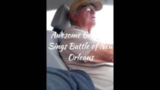 Awesome Grandpa Sings Battle of New Orleans
