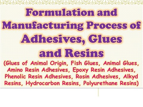 Formulation and Manufacturing Process of Adhesives, Glues and Resins