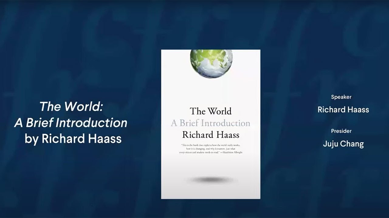 """Virtual Meeting: """"The World: A Brief Introduction"""" by Richard N. Haass"""