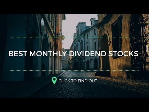 Best Monthly Dividend Stocks for Dividend Investing