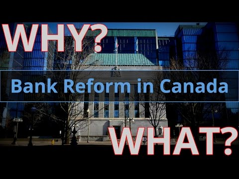 Why Do We Need Bank Reform in Canada?  - CBR Minutes