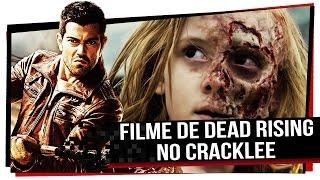 Filme de Dead Rising no Cracklee