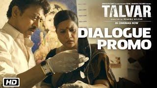 Talvar | Dialogue Promo 5 | Irrfan Khan, Konkona Sen Sharma, Neeraj Kabi, Sohum Shah, Atul Kumar
