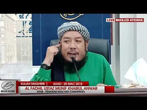 (25/3/18)  Penawar Bagi Hati : Al Fadhil Ustaz Munif Khairul Anwar Bin Mustaffa.