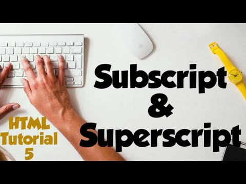 05.  Subscript and Superscript using sub and sup Tag in HTML