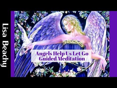 Angel Meditation - Angels Help Us Let Go Guided Meditation